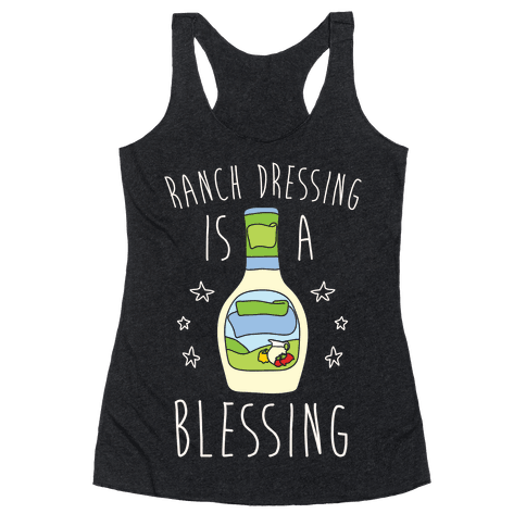 Ranch Dressing Is A Blessing Racerback Tank Top