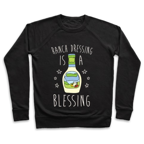 Ranch Dressing Is A Blessing Pullover