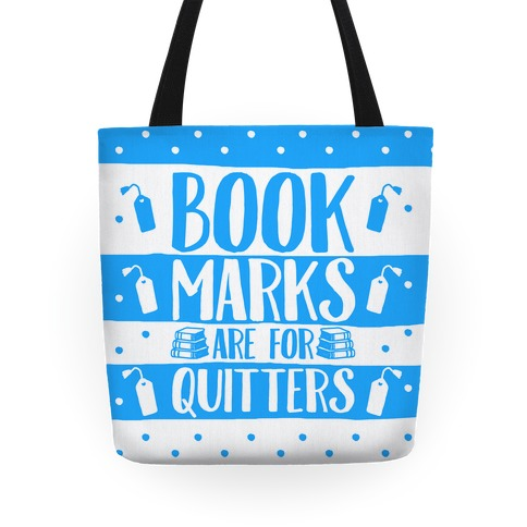 Bookmarks Are For Quitters Tote