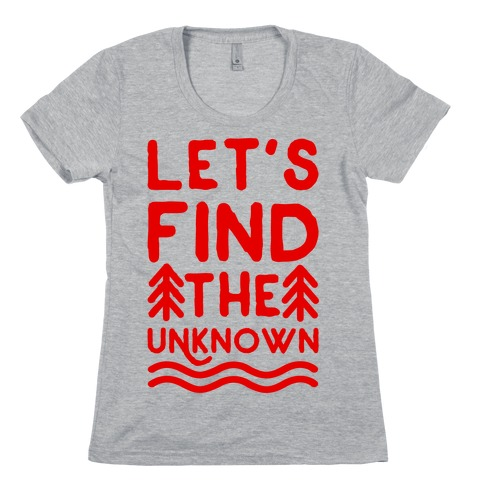 Let's Find the Unknown Womens T-Shirt