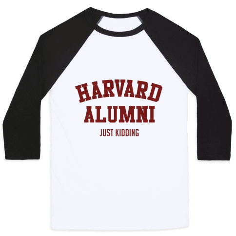 Harvard Alumni (just Kidding) Baseball Tee