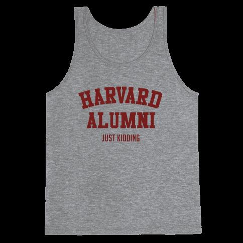 Harvard Alumni (just Kidding) Tank Top