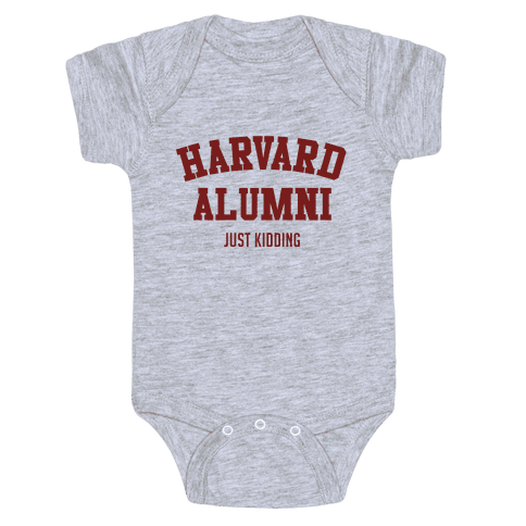 Harvard Alumni (just Kidding) Baby Onesy