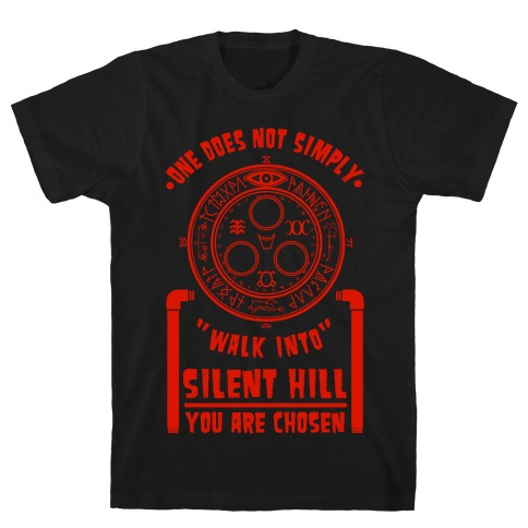 One Does Not Simply Walk Into Silent Hill T-Shirt