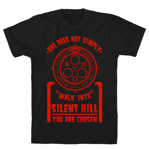 One Does Not Simply Walk Into Silent Hill Mens T-Shirt