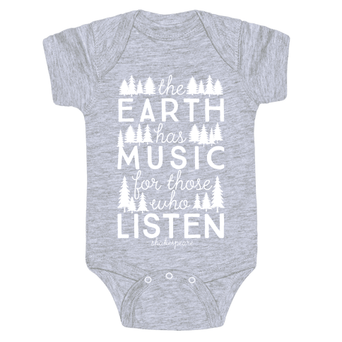 The Earth Has Music For Those Who Listen Baby Onesy
