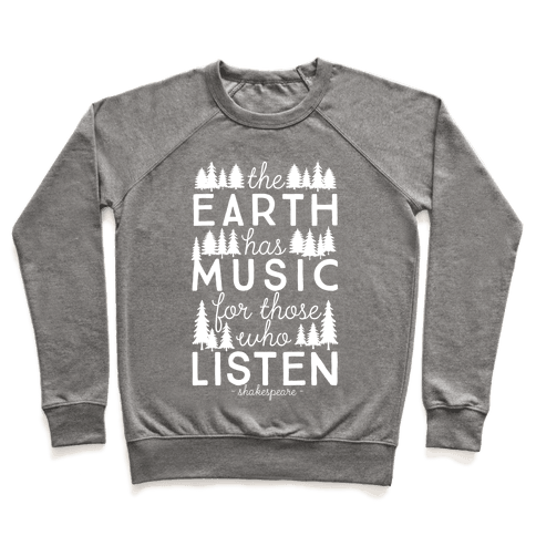 The Earth Has Music For Those Who Listen Pullover