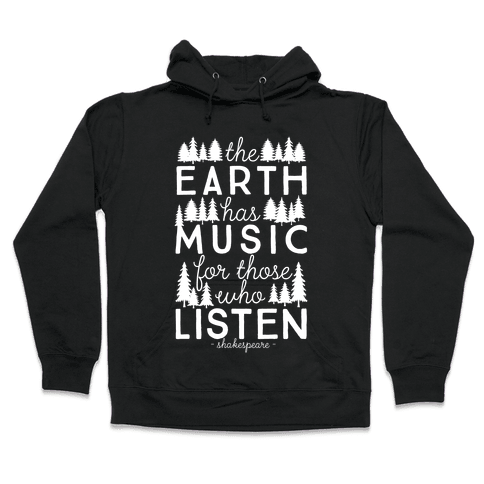The Earth Has Music For Those Who Listen Hooded Sweatshirt