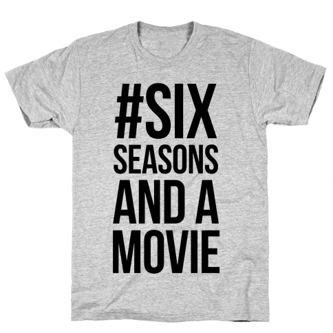 Six Seasons and a Movie Mens T-Shirt