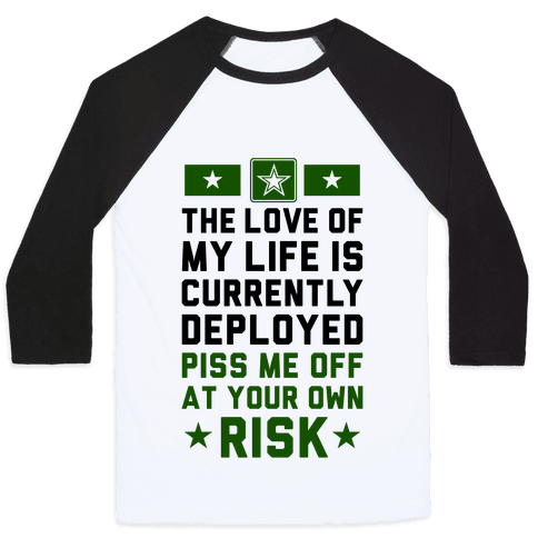 Piss Me Off At Your Own Risk (Army) Baseball Tee