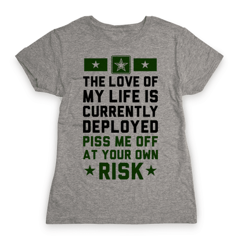 Piss Me Off At Your Own Risk (Army) Womens T-Shirt