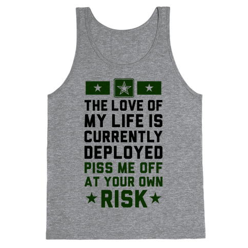 Piss Me Off At Your Own Risk (Army) Tank Top