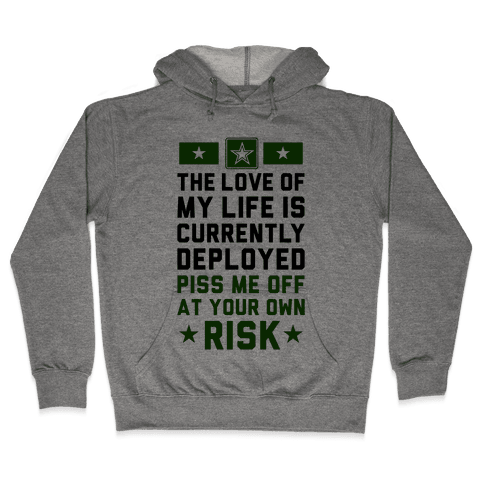 Piss Me Off At Your Own Risk (Army) Hooded Sweatshirt