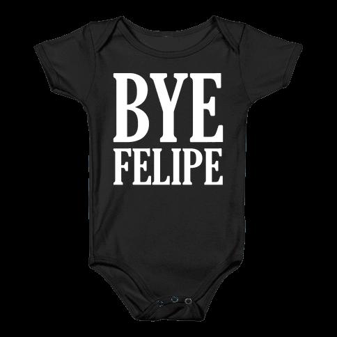 Bye Felipe Baby Onesy
