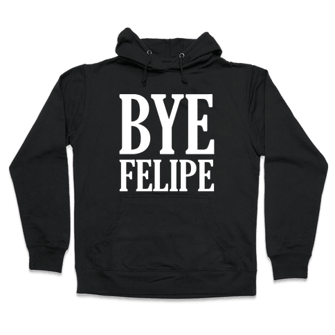 Bye Felipe Hooded Sweatshirt