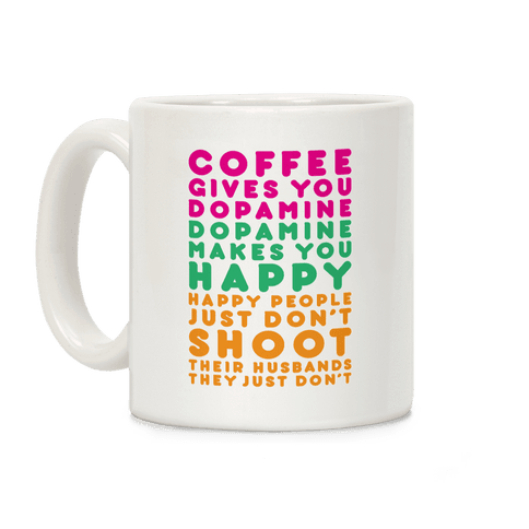 Coffee Gives You Dopamine Coffee Mug