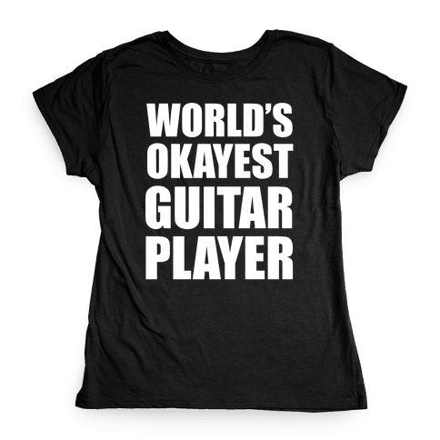 World's Okayest Guitar Player Womens T-Shirt