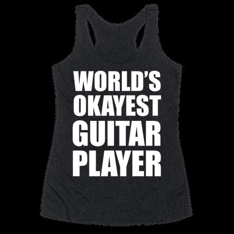 World's Okayest Guitar Player Racerback Tank Top
