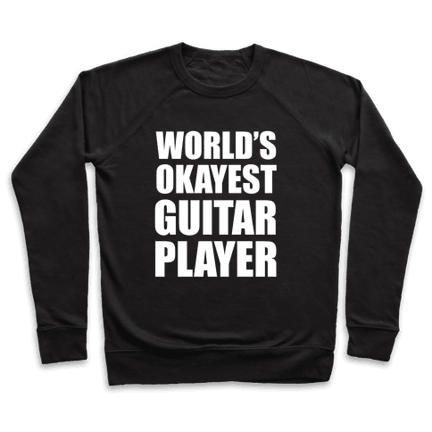 World's Okayest Guitar Player Pullover