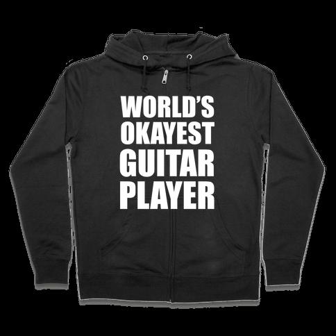 World's Okayest Guitar Player Zip Hoodie