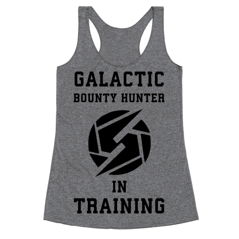 Galatic Bounty Hunter In Training Racerback Tank Top