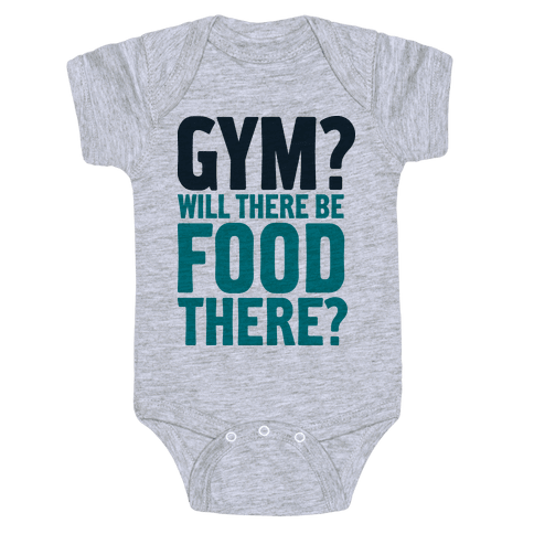 Gym? Will There Be Food There? Baby Onesy