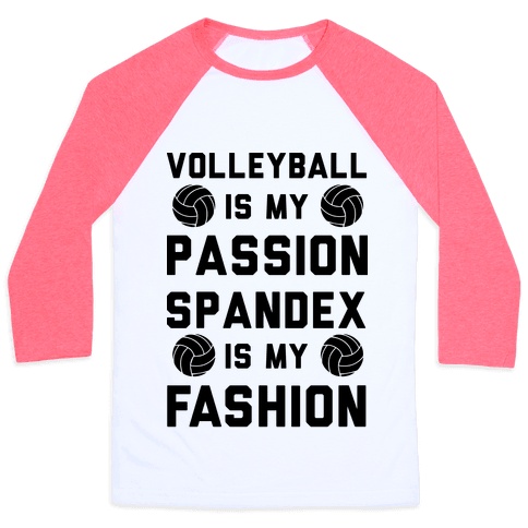 Volleyball is my Passion Spandex is my Fashion Baseball Tee