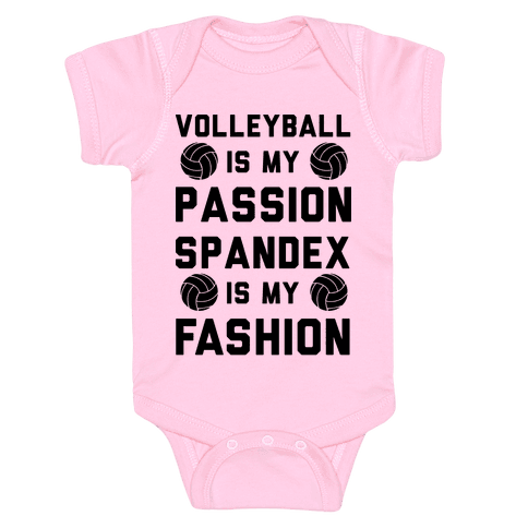 Volleyball is my Passion Spandex is my Fashion Baby Onesy
