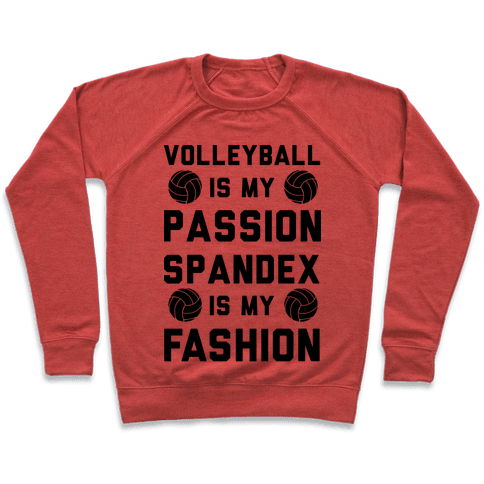 Volleyball is my Passion Spandex is my Fashion Pullover