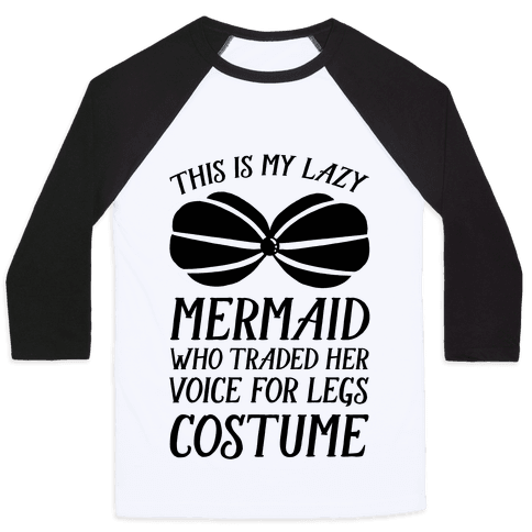 This Is My Lazy Mermaid Who Traded Her Voice For Legs Costume Baseball Tee