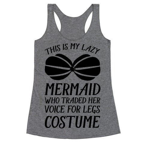 This Is My Lazy Mermaid Who Traded Her Voice For Legs Costume Racerback Tank Top