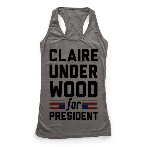 Claire Underwood For President Racerback Tank Top