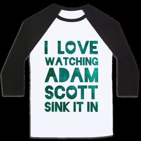 I Love Watching Adam Scott Baseball Tee