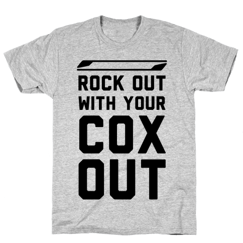 Rock Out with Your Cox Out Mens T-Shirt