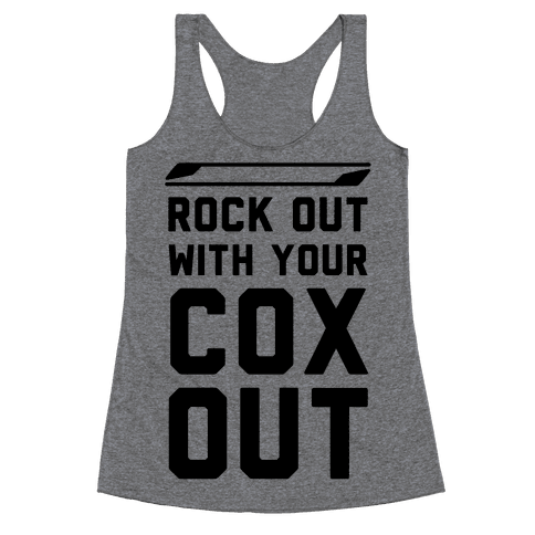 Rock Out with Your Cox Out Racerback Tank Top