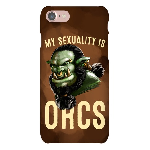 My Sexuality is Orcs Phone Case
