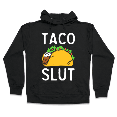 Taco Slut Hooded Sweatshirt