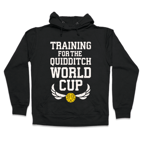 Training For The Quidditch World Cup Hooded Sweatshirt