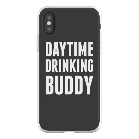 Daytime Drinking Buddy Phone Flexi-Case