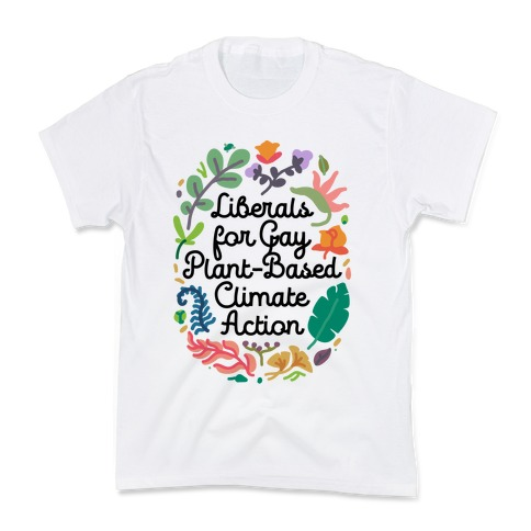 Liberals For Gay Plant-Based Climate Action Kids T-Shirt
