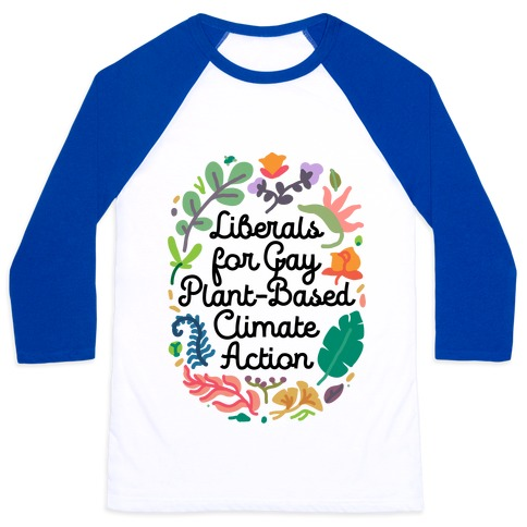 Liberals For Gay Plant-Based Climate Action Baseball Tee