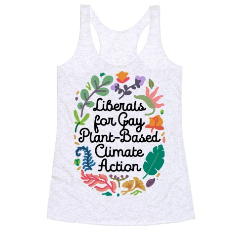 Liberals For Gay Plant-Based Climate Action Racerback Tank Top