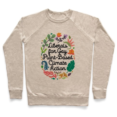 Liberals For Gay Plant-Based Climate Action Pullover