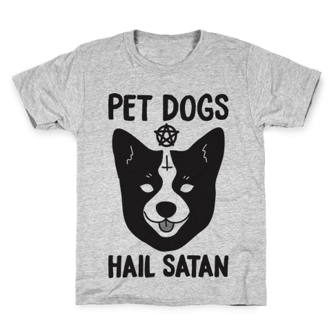 Pet Dogs Hail Satan Corgi Kids T-Shirt