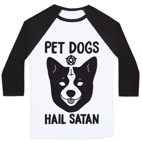 Pet Dogs Hail Satan Corgi Baseball Tee