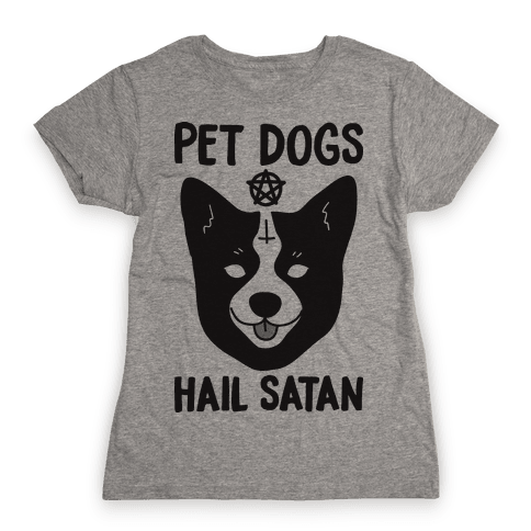 Pet Dogs Hail Satan Corgi Womens T-Shirt