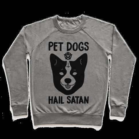Pet Dogs Hail Satan Corgi Pullover