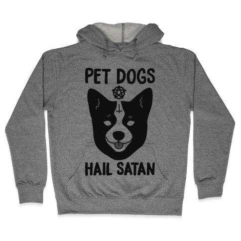 Pet Dogs Hail Satan Corgi Hooded Sweatshirt