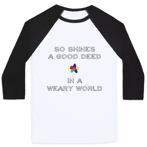 So Shines a Good Deed Baseball Tee