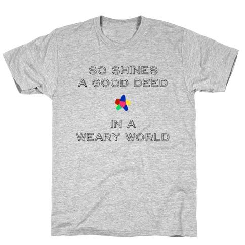 So Shines a Good Deed T-Shirt